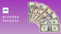 blocked payouts